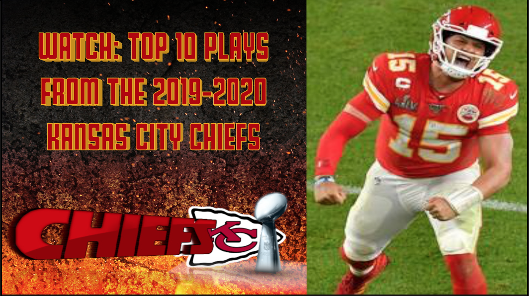 WATCH: Top 10 plays from the 2019-2020 Kansas City Chiefs