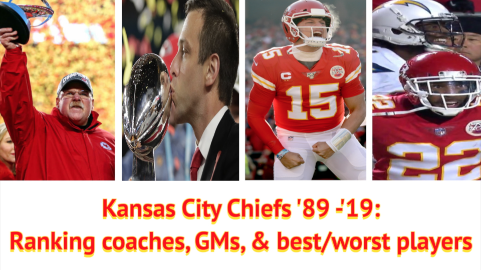 Kansas City Chiefs '89-'19: Ranking coaches, GMs, & best/worst players