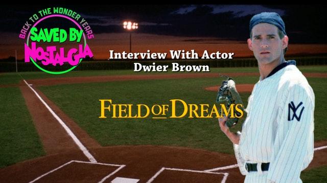 Field of Dreams W/ Dwier Brown